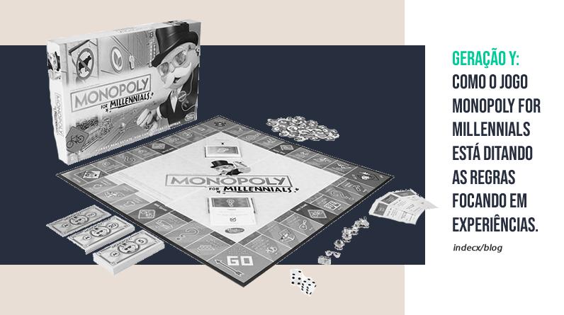 Geração Y: como o jogo Monopoly for Millennials está ditando as regras focando em experiências.